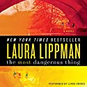 The Most Dangerous Thing Audiobook by Laura Lippman Narrated by Linda Emond