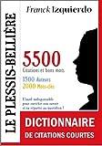 Le Plessis-Belli�re : Dictionnaire de citations courtes - 5500 citations et bons mots