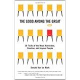 The Good Among the Great: 19 Traits of the Most Admirable, Creative, and Joyous People ~ Donald Van de Mark