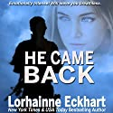 He Came Back Audiobook by Lorhainne Eckhart Narrated by Caroline McLaughlin