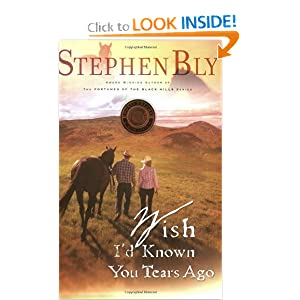 "Wish I""d Known You Tears Ago (Horse Dreams Trilogy) Stephen Bly"
