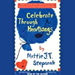 Celebrate Through Heartsongs | Mattie J.T. Stepanek