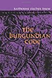 img - for The Burgundian Code: Book of Constitutions or Law of Gundobad- Additional Enactments (The Middle Ages Series) book / textbook / text book