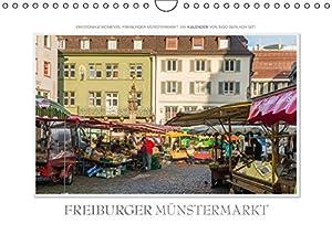 Emotionale Momente: Freiburger Münstermarkt (Wandkalender 2015 DIN A4 quer): Der Freiburger Münstermarkt ist der Mittelpunkt in der wunderschönen Stadt Freiburg. (Monatskalender, 14 Seiten)