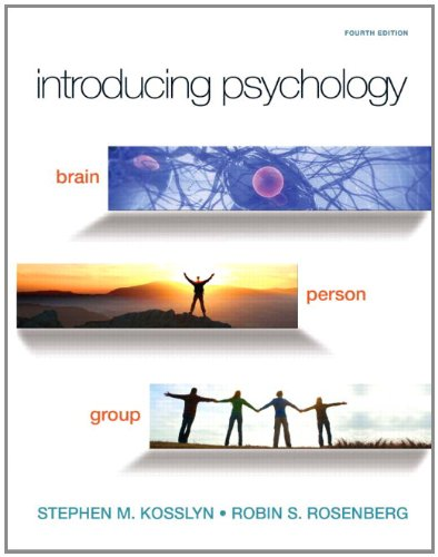 Introducing Psychology: Brain, Person, Group (4th...
