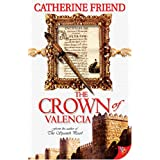 "The Crown of Valenciavon ""Catherine Friend"""