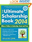 The Ultimate Scholarship Book 2014 (U...