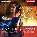 No Place for a Dame (       UNABRIDGED) by Connie Brockway Narrated by Alison Larkin