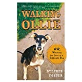 Walking Ollie: Or, Winning the Love of a Difficult Dog ~ Stephen Foster