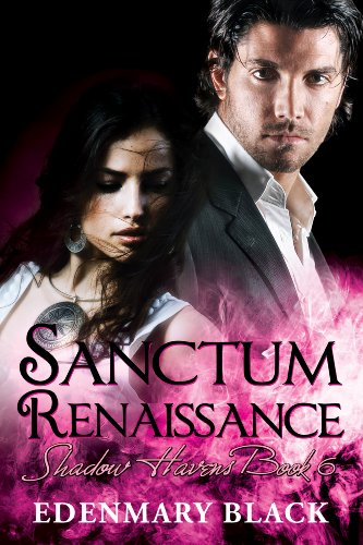 Don't miss the newest release in Edenmary Black's 5-star Shadow Havens series! Sanctum Renaissance: Shadow Havens #6  *Bonus* Links to Hundreds of Free Romance Titles!