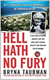 img - for Hell Hath No Fury: A True Story of Wealth and Passion, Love and Envy, and a Woman Driven to the Ultimate Revenge book / textbook / text book