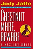 img - for Chestnut Mare, Beware by Jody Jaffe (1996-09-09) book / textbook / text book