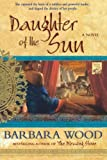 Daughter of the Sun (0312363680) by Wood, Barbara