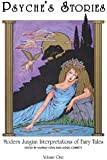 Psyche's Stories: Modern Jungian Interpretations of Fairy Tales
