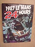 img - for Le Mans 24 Hours 1987 book / textbook / text book
