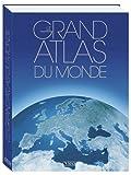 echange, troc Editions Atlas - Le Grand Atlas du Monde