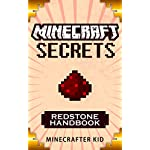 MINECRAFT: Redstone Handbook Edition: Top 10 Redstone Projects (Unofficial Minecraft Secrets Guide for Kids) (Ultimate Minecraft Secrets Handbooks)