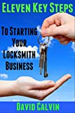 Eleven Key Steps to Starting Your Locksmith Business