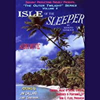 Isle of the Sleeper: The Outer Twilight Series, Volume II (       ABRIDGED) by Edmond Hamilton Narrated by Jim Gallant, Jamie Zimmerman