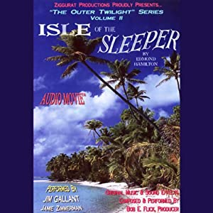 Isle of the Sleeper: The Outer Twilight Series, Volume II | [Edmond Hamilton]