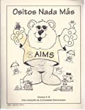 Ositos NADA Mas - Primarily Bears (Aims Activities Grades K-6; #2 of 15)