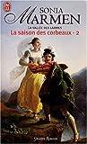 echange, troc Sonia Marmen - La Vallée des larmes, Tome 2 : La saison des corbeaux