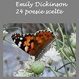 Emily Dickinson: poesie: 24 poesie scelte
