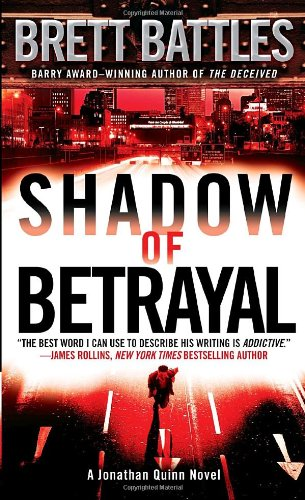 Shadow of Betrayal: A Jonathan Quinn Novel (Jonathan Quinn Novels)