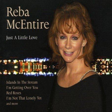 Reba McEntire - Just A Little Love - Zortam Music