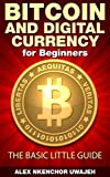 Bitcoin and Digital Currency for Beginners: The Basic Little Guide (English Edition)