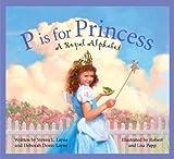 P Is for Princess: A Royal Alphabet (Sleeping Bear Alphabets) (1585363065) by Steven L. Layne