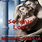 Somnus' Love: A Roman God Romance, Book 2 | Nicole Garcia
