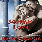 Somnus' Love: A Roman God Romance, Book 2   Nicole Garcia