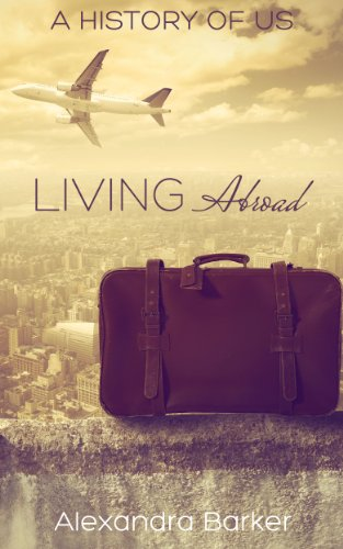 Book: Living Abroad (A History of Us) by Alexandra Barker