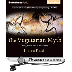 The Vegetarian Myth: Food, Justice, and Sustainability (Unabridged)