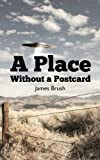 img - for A Place Without a Postcard book / textbook / text book