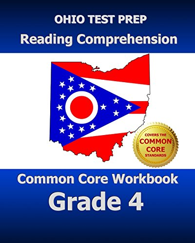 OHIO TEST PREP Reading Comprehension Common Core Workbook Grade 4: Covers the Literature and Informational Text Reading Standards