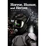 Horror, Humor, and Heroes ~ Jim Bernheimer