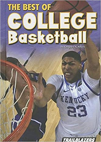 The Best of College Basketball (Sports and Recreation)