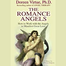 The Romance Angels Discours Auteur(s) : Doreen Virtue Narrateur(s) : Doreen Virtue