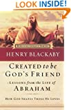 Created to Be God's Friend: How God Shapes Those He Loves (Biblical Legacy Series)