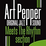 Art Pepper Meets the Rhythm Section (Original Jazz Sound)
