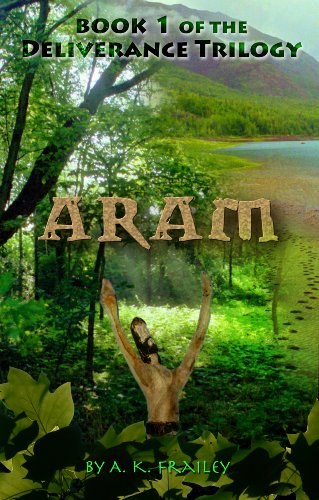 Book: ARAM (Deliverance Trilogy Book 1) by A. K. Frailey