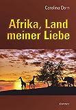 Afrika, Land meiner Liebe