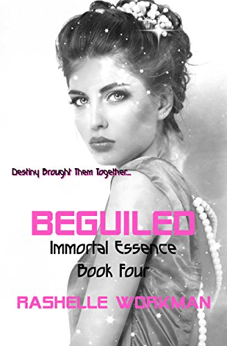BEGUILED: Book Four (Immortal Essence Series)