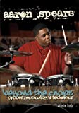 Aaron Spears - Beyond the Chops/Groove, Musicality and Technique [2 DVDs]