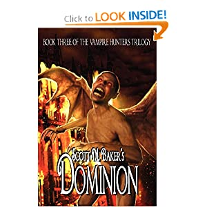 Dominion (Book Three of the Vampire Hunters Trilogy) by Scott M. Baker