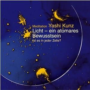 Licht - ein atomares Bewusstsein. Meditation Hörbuch