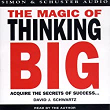 The Magic of Thinking Big (       ABRIDGED) by David J. Schwartz Narrated by David J. Schwartz