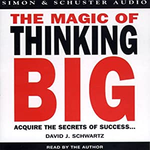 The Magic of Thinking Big | [David J. Schwartz]